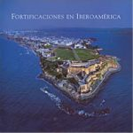 """""""Fortificaciones en Iberoamérica"""", imprescindible."""