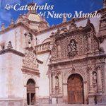 """""""Las catedrales del Nuevo Mundo"""", de Pedro Navascués Palacio"""
